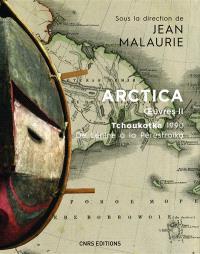 Arctica : oeuvres. Volume 2, Tchoukotka 1990 : de Lénine à la Pérestroïka : la première expédition franco-soviétique en Tchoukotka