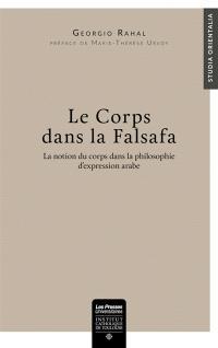 Le corps dans la falsafa : la notion du corps dans la philosophie d'expression arabe