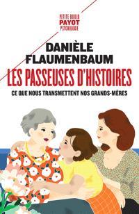 Les passeuses d'histoires : ce que nous transmettent nos grands-mères