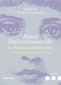 La femme et le sacrifice : d'Antigone à la femme d'à côté