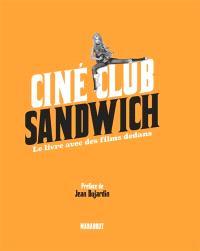 Ciné club sandwich : le livre avec des films dedans