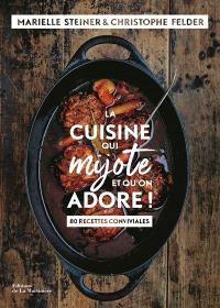 La cuisine qui mijote et qu'on adore ! : 80 recettes conviviales