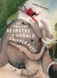Le fabuleux désastre d'Harold Snipperpott