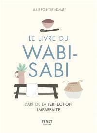 Le livre du wabi-sabi : l'art de la perfection imparfaite