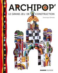 Archipop' : le grand jeu de construction