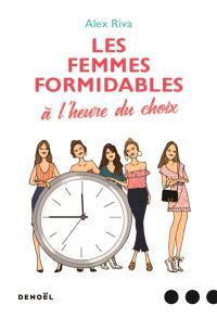 Les femmes formidables à l'heure du choix