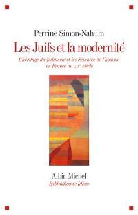 Les Juifs et la modernité : l'héritage du judaïsme et les sciences de l'homme en France au XIXe siècle