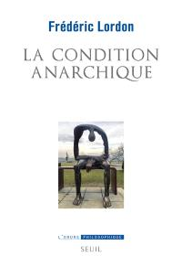 La condition anarchique : affects et institutions de la valeur