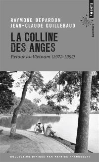 La colline des Anges : retour au Vietnam (1972-1992)