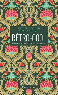 Rétro-cool : comment le vintage peut sauver le monde