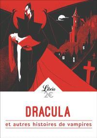 Dracula : et autres histoires de vampires : de Goethe à Lovecraft, huit histoires de vampires
