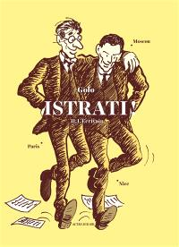Istrati !. Volume 2, L'écrivain : Nice-Paris-Moscou