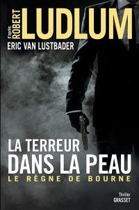La terreur dans la peau : le règne de Bourne