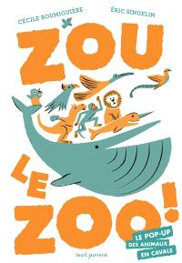 Zou le zoo ! : le pop-up des animaux en cavale