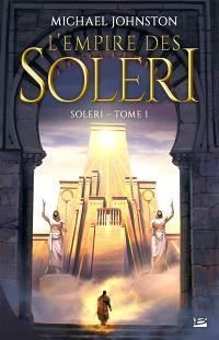 L'empire des Soleri. Volume 1, Soleri