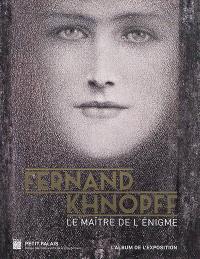 Fernand Khnopff, le maître de l'énigme : l'album de l'exposition