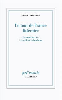 Un tour de France littéraire : le monde du livre à la veille de la Révolution