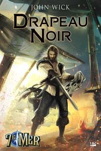 Drapeau noir : les aventures extraordinaires du capitaine Thomas St. Claire