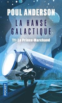 La hanse galactique. Volume 1, Le prince-marchand