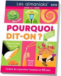 Pourquoi dit-on ? 2019 : l'origine des expressions françaises en 365 jours