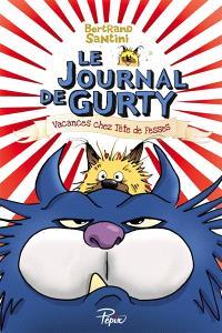 Le journal de Gurty. Volume 5, Vacances chez Tête de fesses