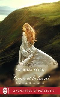 Farouches highlanders. Volume 3, Lana et le laird