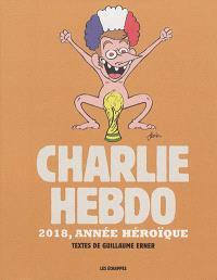 Charlie Hebdo : 2018, année héroïque