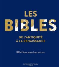 Les Bibles de l'Antiquité à la Renaissance : Bibliothèque apostolique vaticane