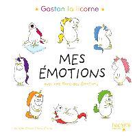 Mes émotions : Gaston la licorne : avec une roue des émotions
