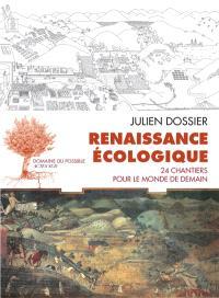 Renaissance écologique : 24 chantiers pour le monde de demain