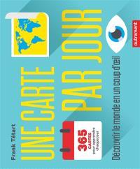 Une carte par jour : découvrir le monde en un coup d'oeil