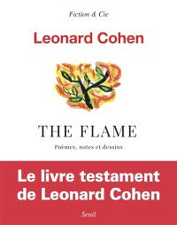 The flame : poèmes, notes et dessins