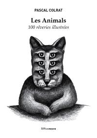 Les animals : 100 rêveries illustrées