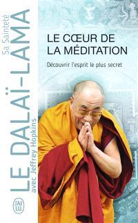 Le coeur de la méditation : découvrir l'esprit le plus secret : enseignements sur Les trois mots qui frappent le point vital de Patrul Rinpoché