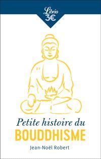 Petite histoire du bouddhisme : religion, cultures et identités