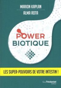 Power biotique : les super-pouvoirs de votre intestin !