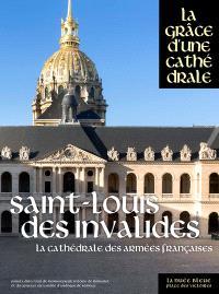 Saint-Louis-des-Invalides : la cathédrale des armées françaises