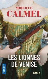 Les lionnes de Venise. Volume 2