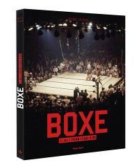 Boxe : de Ali à Tyson : l'âge d'or