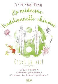 La médecine traditionnelle chinoise : c'est la vie !
