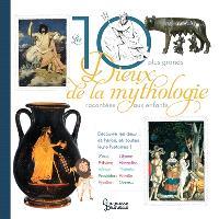 Les 10 plus grands dieux de la mythologie : racontés aux enfants