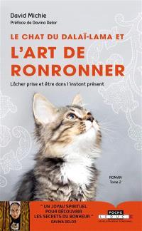 Le chat du dalaï-lama. Volume 2, Le chat du dalaï-lama et l'art de ronronner : lâcher prise et être dans l'instant présent