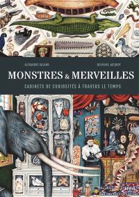 Monstres & merveilles : cabinets de curiosités à travers le temps