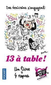13 à table ! : des écrivains s'engagent
