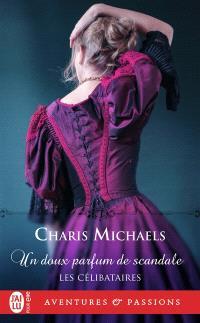 Les célibataires. Volume 3, Un doux parfum de scandale