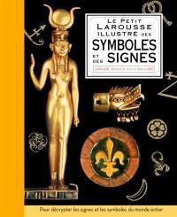 Le petit Larousse illustré des symboles et des signes