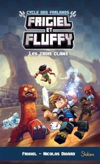 Frigiel et Fluffy : cycle des Farlands. Volume 1, Les trois clans