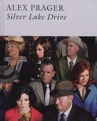 Alex Prager : silver lake drive
