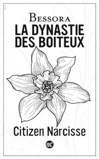 La dynastie des boiteux. Volume 2, Citizen Narcisse