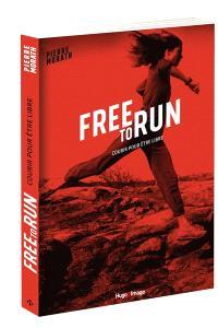 Free to run : courir pour être libre